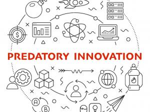 L'innovation prédatrice : l'heure de la consécration juridique est venue !