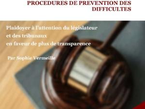 Les effets pervers de la règle absolue de confidentialité applicable durant les procédures de prévention des difficultés
