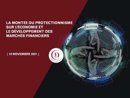 Conférence «La montée du protectionnisme sur l'économie et le développement des marchés financiers»